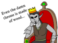 Even the throne is wood.png